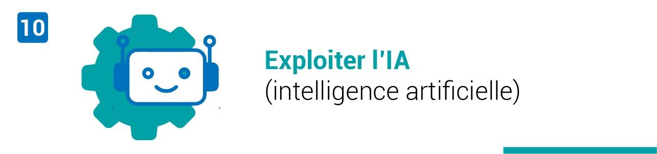 Tendance #10 : Exploiter l'intelligence artificielle