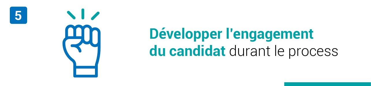 Tendance #5 : Développer l'engagement du candidat durant le processus de recrutement
