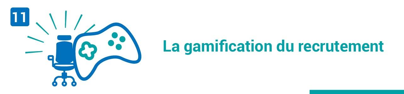 Tendance #11 : La gamification du recrutement