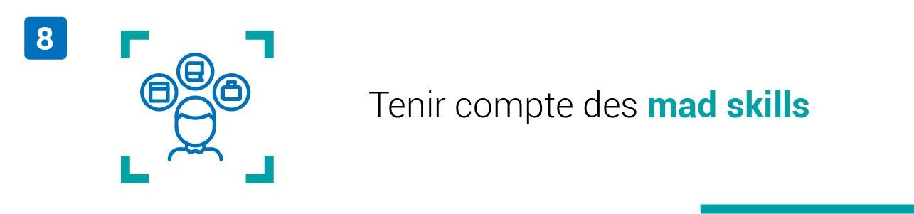 Tendance #8 : Tenir compte des mad skills