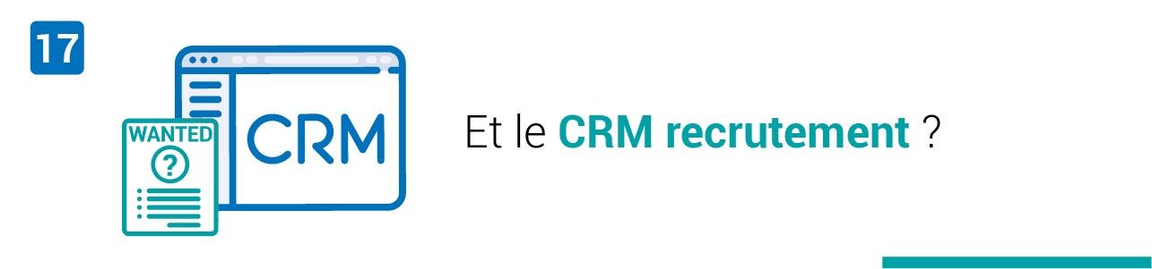 Tendance #17 : Utiliser un CRM pour vos recrutements